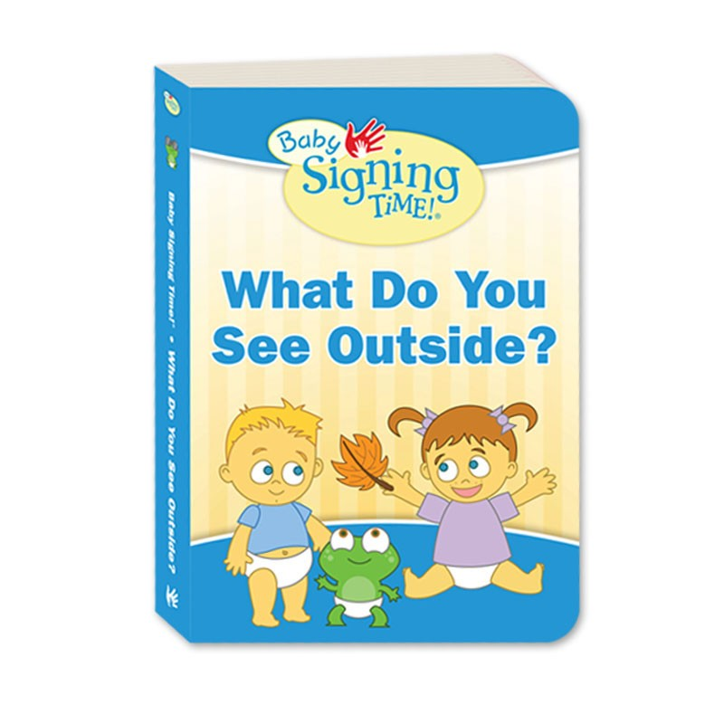Baby Signing Time Book 3: What Do You See Outside?