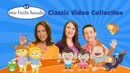 Two Little Hands Classic Video Collection ASL, Sign Language, Baby Sign Language, Kids ASL, Kids Sign Language, American Sign Language