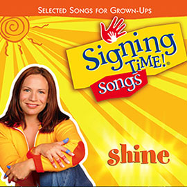 Shine: Selected Songs for Grown Ups (Music CD) ASL, Sign Language, Baby Sign Language, Kids ASL, Kids Sign Language, American Sign Language